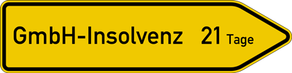 """Symbolbild: Wegweiser mit Aufschrift """"GmbH-Insolvenz 21 Tage"""""""